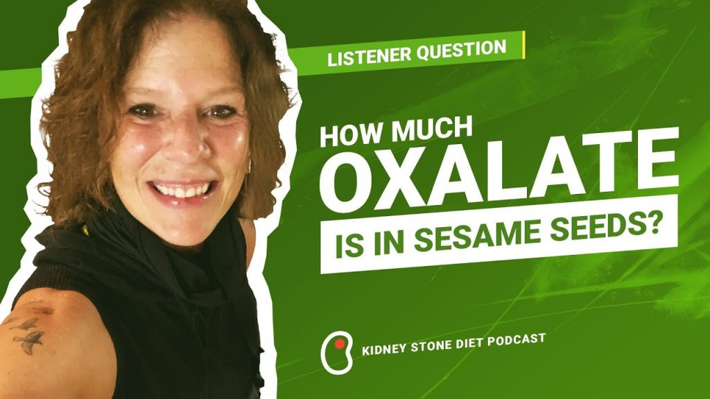 How much oxalate is in sesame seeds - Kidney Stone Diet Podcast with Jill Harris